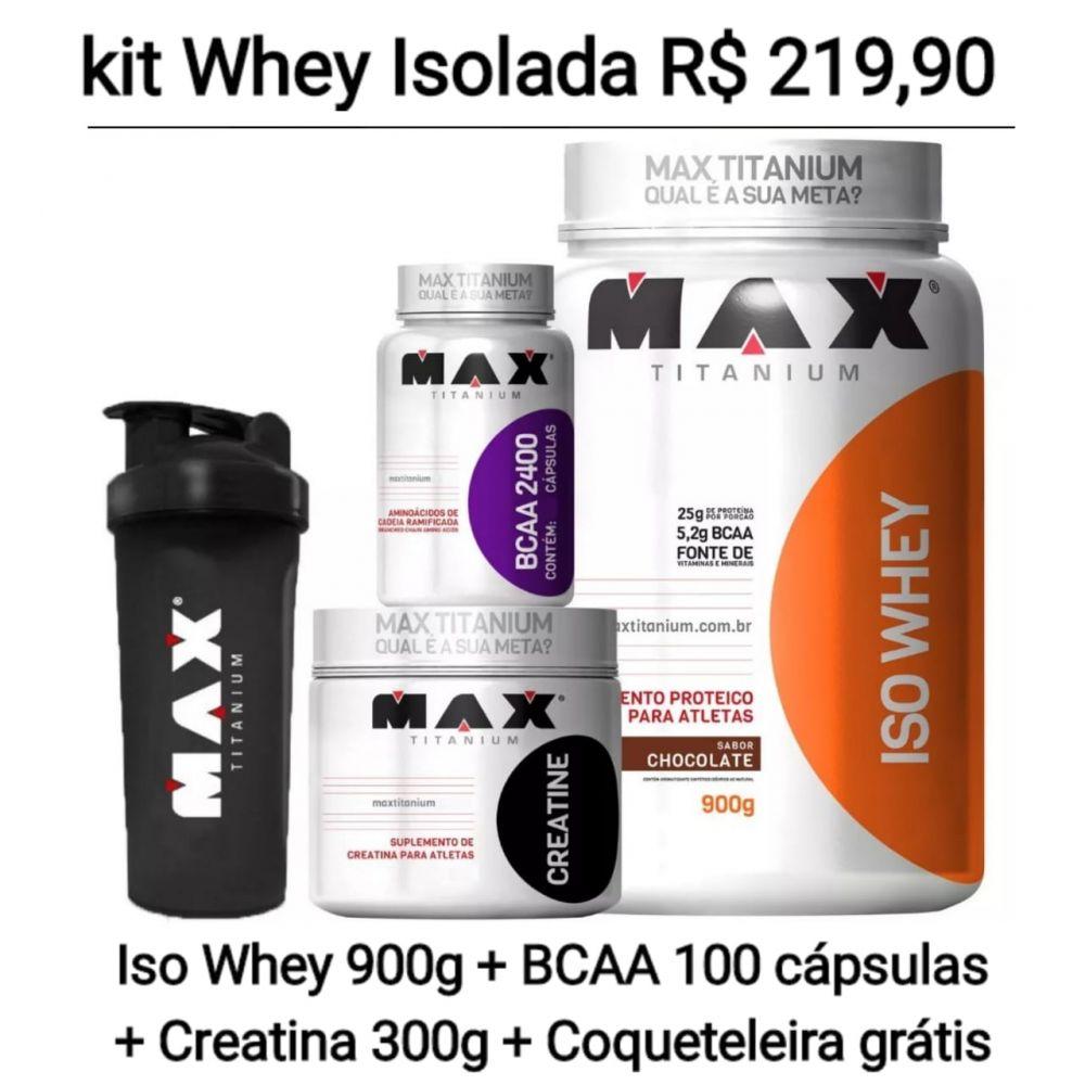 52452f867 Kit Iso Whey Protein 900g Proteína Isolada + bcaa 100 capsulas + creatina  300g + coqueteleira gratis - Max Titanium