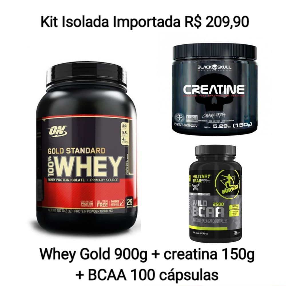 2efb63c3c Kit 100% Whey Gold Standard Isolada 907g -Optimum Nutrition + bcaa 120  capsulas + creatina 150g -